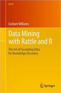 Data-Mining-with-Rattle-and-R-The-Art-of-Excavating-Data-for-Knowledge-Discovery