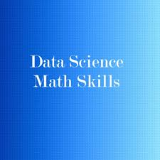 Data Science Math Skills