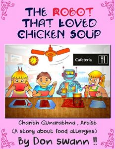 The Robot That Loved Chicken Soup (A story about food allergies just for kids)